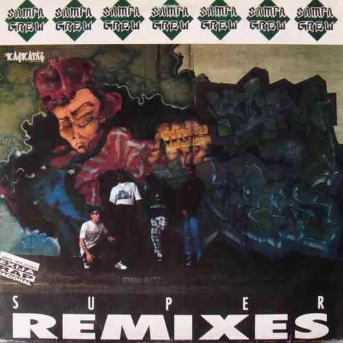 SAMPA CREW - SUPER REMIXES 1992